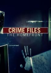 Crime Files: The Homefront